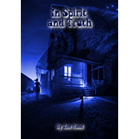 In Spirit and Truth (English Edition)