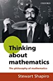 Thinking about Mathematics, Stewart Shapiro, 0192893068