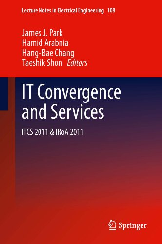 Download IT Convergence and Services: ITCS & IRoA 2011: 108 (Lecture Notes in Electrical Engineering) Pdf