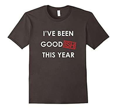 I've Been Goodish This Year Funny Christmas T-Shirt
