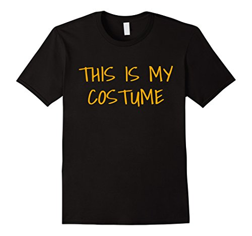 Mens This Is My Costume Funny Sarcastic Halloween Cute Cool Shirt Small Black