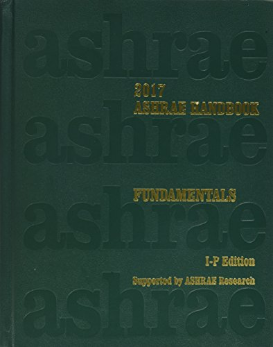 2017 ASHRAE Handbook -- Fundamentals (I-P) - (includes CD in I-P and SI editions) (Ashrae Handbook Fundamentals Inch-Pou