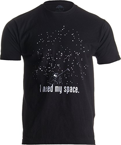 I Need My Space | Funny Astronomy, Space Humor Astronomer NASA Unisex T-Shirt-Adult,L Black