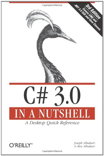 C# 3.0 in a Nutshell: A Desktop Quick Reference (In a Nutshell (O'Reilly))