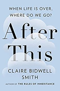 Book Cover: After This: When Life Is Over, Where Do We Go?