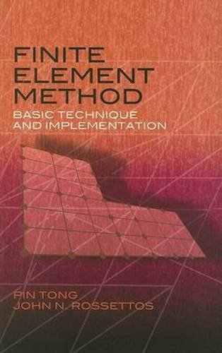 Finite Element Method: Basic Technique and Implementation (Dover Books on Engineering)