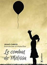 Le combat de Mélissa par Emmanuelle Juliao-Carlos