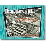 Disneyland® Hotel 1954-1959: The Little Motel in the Middle of the Orange Grove (Disneyland® Hotel 1954-1959: The Little Motel in the Middle of the Orange Grove)