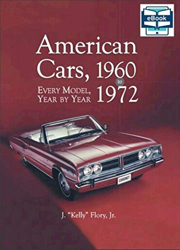 American Made Cars Of Model Years 1960-1972: The automotive industry underwent great change in the 1960s and the early 1970s (Flory Models)