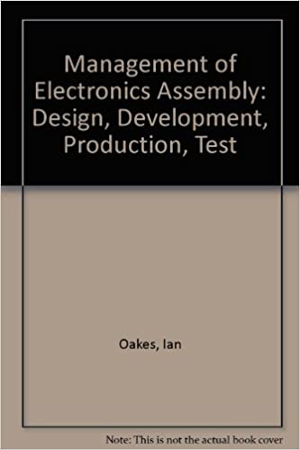 Management of Electronics Assembly: Design, Development, Production, Test