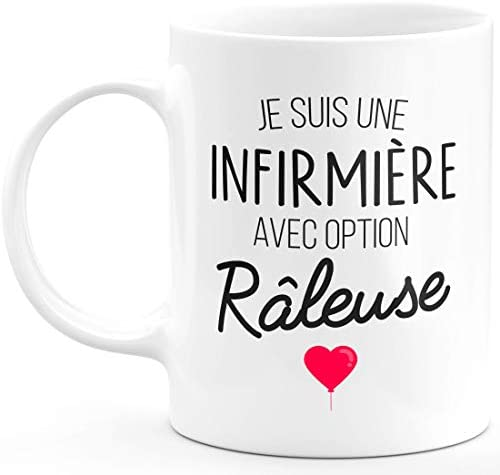 Mug je suis une infirmiere avec option raleuse – tasse originale cadeau humour drôle Rigolo Humoristique Fun à Message pour femme