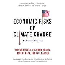 Economic Risks of Climate Change: An American Prospectus by Trevor Houser (2015-08-18)
