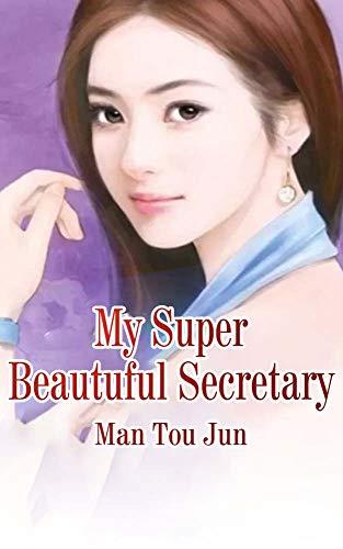 My Super Beautuful Secretary: volume 1 (Life Beautuful)
