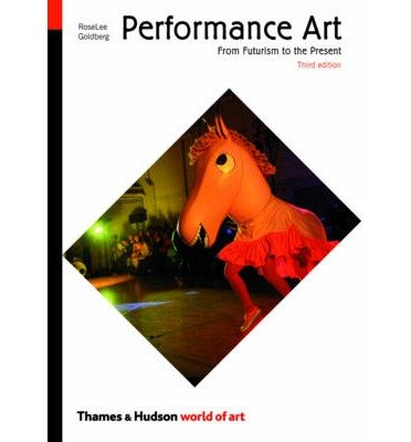 Download [(Performance Art: From Futurism to the Present )] [Author: Roselee Goldberg] [Nov-2011] ebook