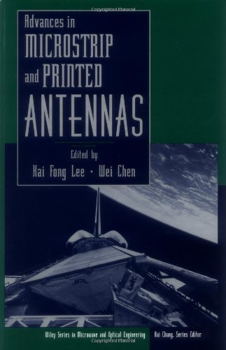 (Advances in Microstrip and Printed Antennas (Wiley Series in Microwave and Optical Engineering Book 30))