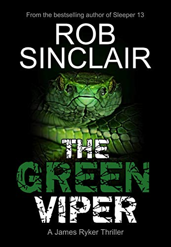 The Green Viper (James Ryker Book 4) by [Sinclair, Rob]