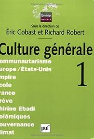 Culture générale, tome 1 par Éric Cobast
