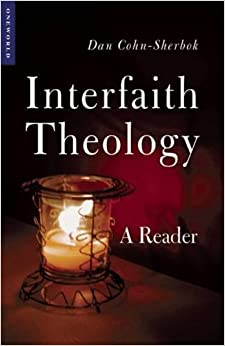 Interfaith Theology: A Reader (One World) by Dan Cohn-Sherbok (2001-11-26)