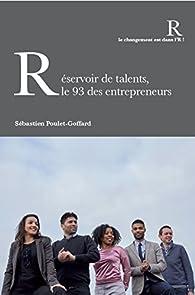 Réservoir de talents, le 93 des entrepreneurs par Sébastien Poulet-Goffard