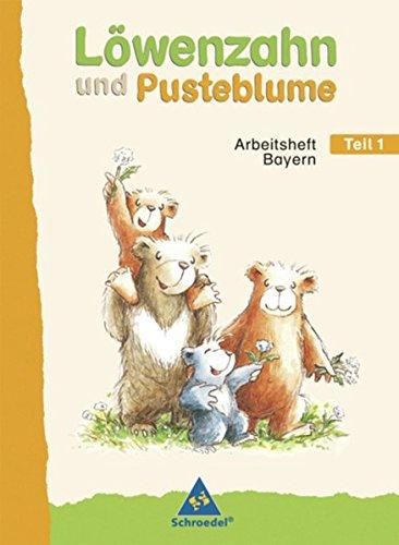 Löwenzahn und Pusteblume - Ausgabe 2008 für Bayern: Arbeitsheft Teil 1 und Teil 2 im Paket
