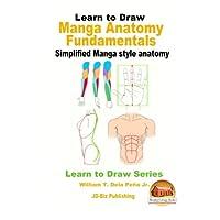 Learn to Draw Manga Anatomy Fundamentals: Simplified Manga Style Anatomy