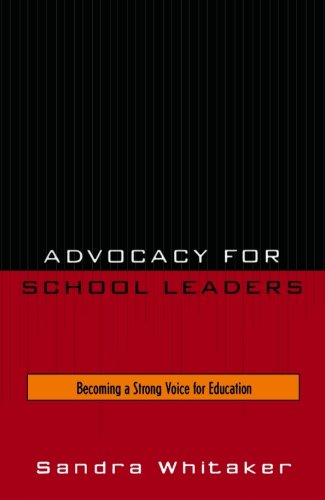 Advocacy for School Leaders: Becoming a Strong Voice for...
