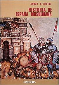 Historia de España musulmana (Historia. Serie Mayor): Amazon.es ...