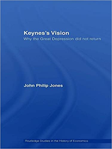 keyness vision why the great depression did not return routledge studies in the history of economics