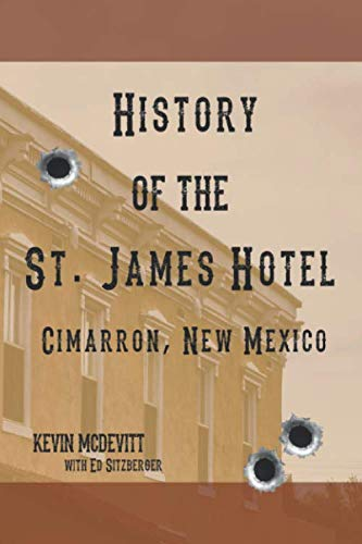 History of the St. James Hotel Cimarron, New Mexico