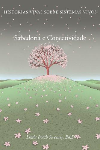 Sabedoria e Conectividade: Historias Vivas Sobre Sistemas Vivos (Portuguese Edition)