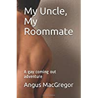 My Uncle, My Roommate: A gay coming out adventure
