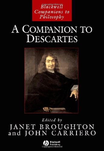 A Companion to Descartes (Blackwell Companions to Philosophy)