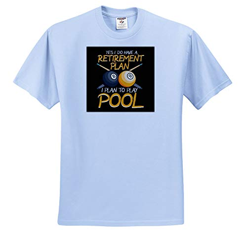 3dRose Sven Herkenrath Billiard - Yes i Do Have a Retirement Plan I Plan to Play Pool Billiard - Adult Light-Blue-T-Shirt 2XL (ts_310600_54)