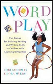 Book Wordplay: Fun Games for Building Reading and Writing Skills in Children with Learning Differences by Lori Goodman (2003-09-01)