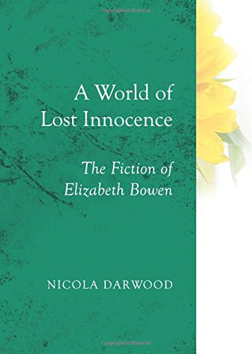 Download A World of Lost Innocence: The Fiction of Elizabeth Bowen PDF