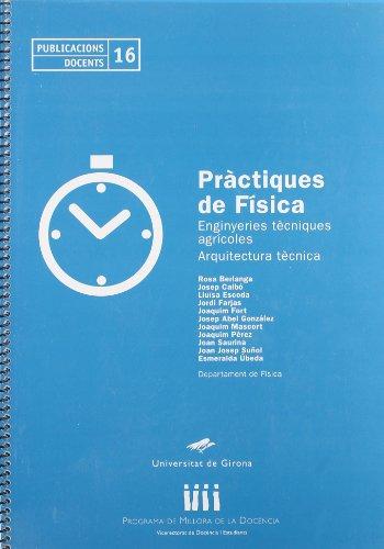 Descargar Libro Pràctiques De Física: Enginyeries Tècniques Agrícoles. Arquitectura Tècnica Rosa Berlanga