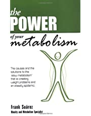 """The Power of Your Metabolism: The Causes and the Solutions to the Slow Metabolism"""" That Is Creating Weight Problems and an Obesity Epidemic""""[ THE POWER OF YOUR METABOLISM: THE CAUSES AND THE SOLUTIONS TO THE SLOW METABOLISM"""" THAT IS CREATING WEIGHT PROBLEMS AND AN OBESITY EPIDEMIC"""" ] By Suarez, Frank ( Author )Jul-01-2009 Paperback"""