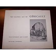 THE GRAPHIC ART OF GERICAULT