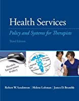 Health Services: Policy and Systems for Therapists, 3rd Edition