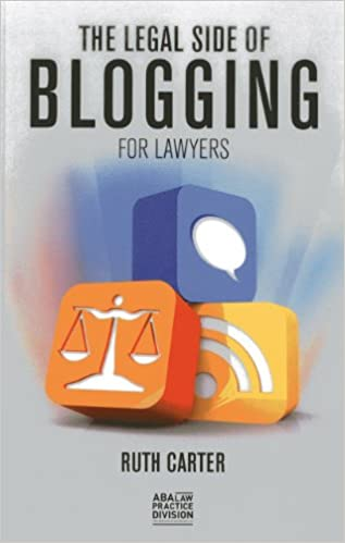 The Legal Side Of Blogging For Lawyers por Ruth Carter epub