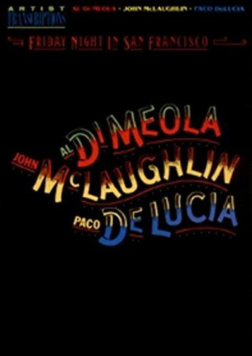 Al Di Meola Guitar (Al Di Meola, John McLaughlin and Paco DeLucia - Friday Night in San Francisco: Artist Transcriptions (Piano-Guitar Series))