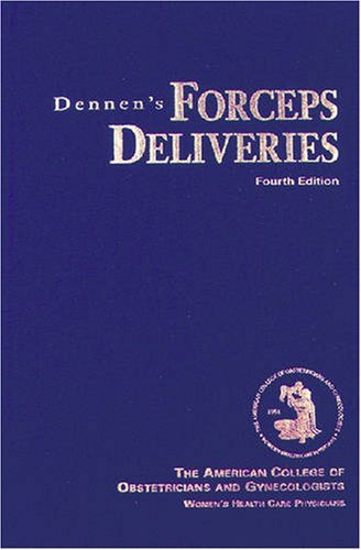 Dennen's Forceps Deliveries by Ralph W., Ed. Hale (2001-07-30)