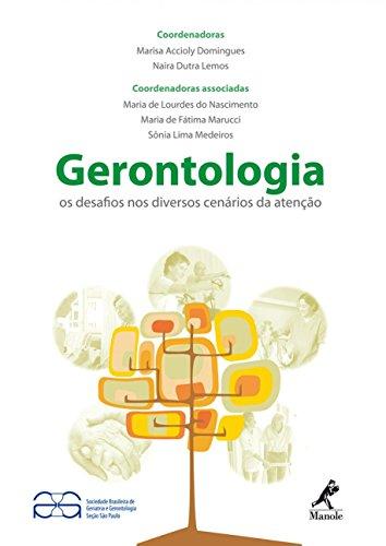 Gerontologia: Os Desafios Nos Diversos Cenários Da Atenção