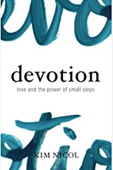 Devotion: Love and the Power of Small Steps Paperback