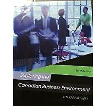 EXPLORING THE CANADIAN BUSINESS ENVIRONMENT 2ND EDITION