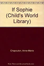 If Sophie (Child's World Library)