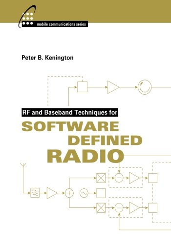 Rf and Baseband Techniques for Software Defined Radio (Artech House Mobile Communications)