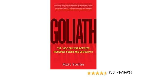Goliath: The 100-Year War Between Monopoly Power and Democracy: Amazon.es: Stoller, Matt: Libros en idiomas extranjeros