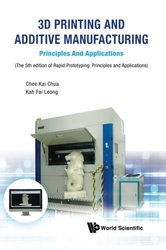 3D Printing and Additive Manufacturing: Principles and Applications: Fifth Edition of Rapid Prototyping: 5th Edition