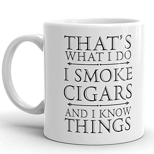 That's What I Do I Smoke Cigars And